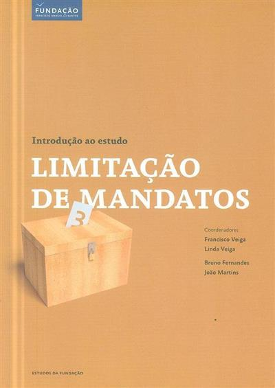 Limitação de mandatos (coord. Francisco Veiga, Linda Veiga, Bruno Fernandes, João Martins)