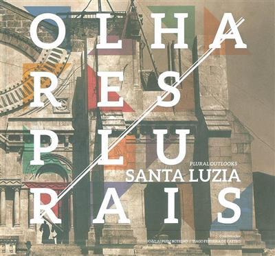 Santa Luzia, olhares plurais (coord. e introd. João Alpuim Botelho, Tiago Ferreira de Castro)