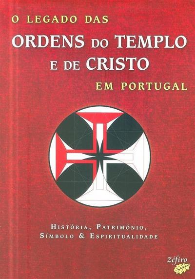 O legado das Ordens do Templo e de Cristo em Portugal (coord. Francisco de Sousa Eustáquio... [et al.])