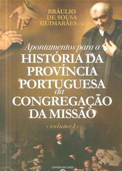 Apontamentos para a história da Província Portuguesa da Congregação da Missão (Bráulio de Sousa Guimarães)