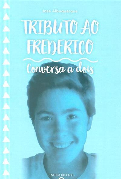 Tributo ao Frederico (José Albuquerque)