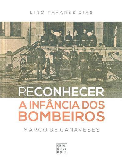 Reconhecer a infância dos bombeiros, Marco de Canaveses (Lino Tavares Dias)