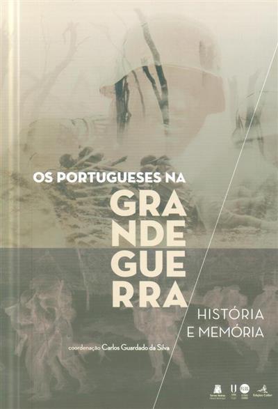 Os portugueses na Grande Guerra (coord. Carlos Guardado da Silva)