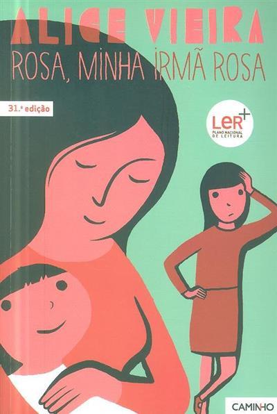 Rosa, minha irmã Rosa (Alice Vieira)