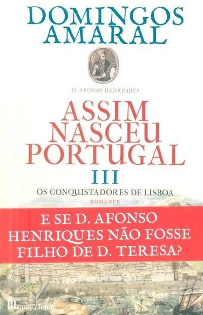 Os conquistadores de Lisboa (Domingos Amaral)