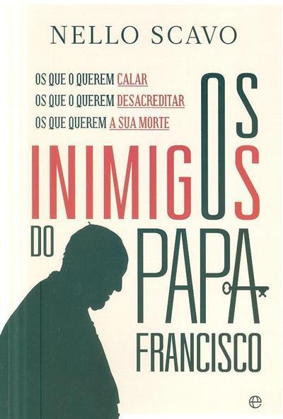 Os inimigos do Papa Francisco (Nello Scavo)
