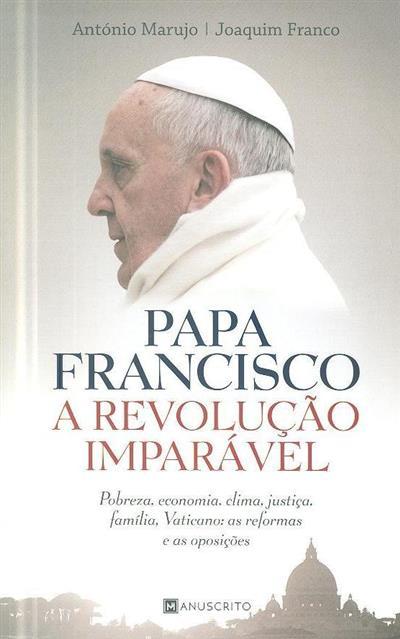 Papa Francisco (António Marujo, Joaquim Franco)
