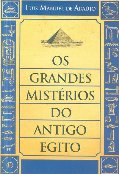 Os grandes mistérios do Antigo Egito (Luís Manuel de Araújo)
