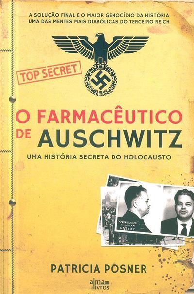 O farmacêutico de Auschwitz (Patricia Posner)