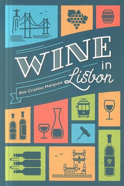 Wine in Lisbon (Ana Cristina Marques)