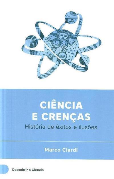 Ciência e crenças (Marco Ciardi)