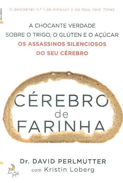 Cérebro de farinha (David Perlmutter, Kristin Loberg)