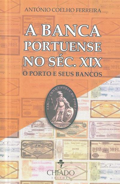 A banca portuense no século XIX (António Coelho Ferreira)