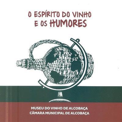 O espírito do vinho e os humores (Osvaldo Macedo de Sousa)