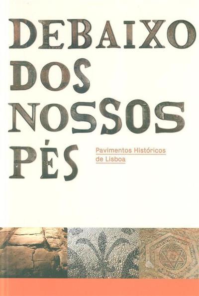 Debaixo dos nossos pés (coord. Lídia Fernandes, Jacinta Bugalhão, Paulo Almeida Fernandes)