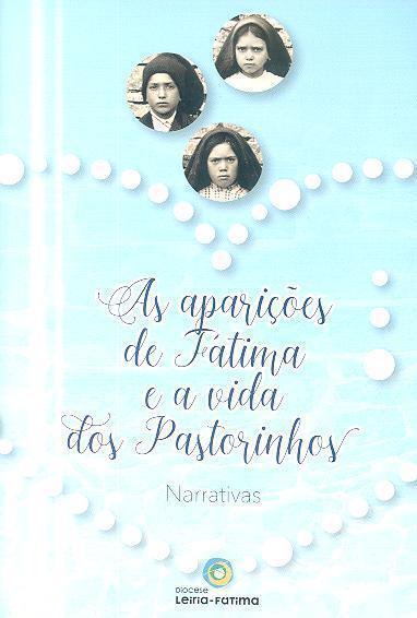As aparições de Fátima e a vida dos pastorinhos (Ângela Oliveira, António Marto, Jorge Guarda)