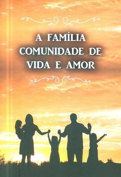 A família, comunidade de vida e amor