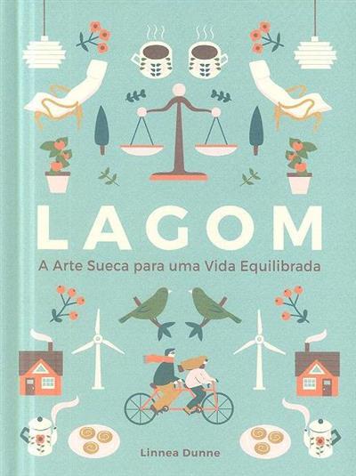 Lagom, a arte sueca para uma vida equilibrada (Linnea Dunne)