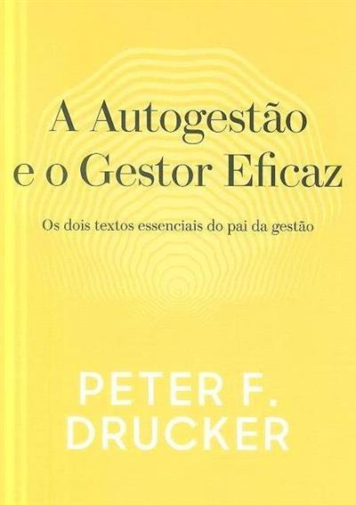 A autogestão e o gestor eficaz (Peter F. Drucker)