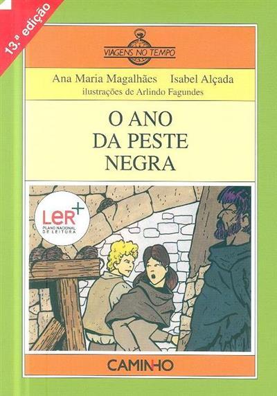 O ano da peste negra (Ana Maria Magalhães, Isabel Alçada)