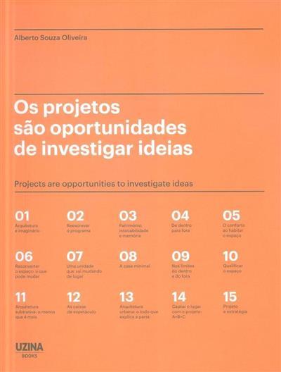 Os projetos são oportunidades de investigar ideias (Alberto Souza Oliveira)