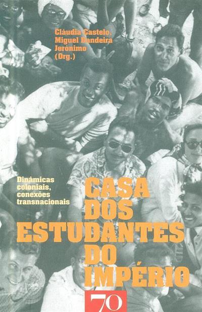Casa dos Estudantes do Império (org. Cláudia Castelo, Miguel Bandeira Jerónimo   ?)