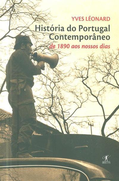 História do Portugal Contemporâneo, de 1890 aos nossos dias (Yves Léonard)