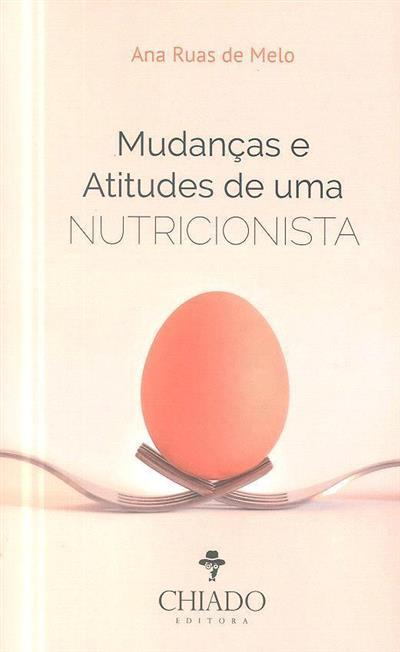 Mudanças e atitudes de uma nutricionista (Ana Ruas de Melo)
