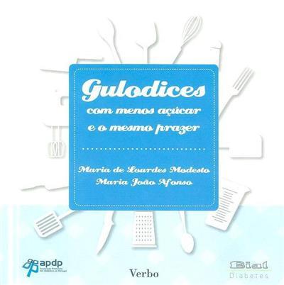 Gulodices com menos açúcar e o mesmo prazer (Maria de Lourdes Modesto, Maria João Afonso)