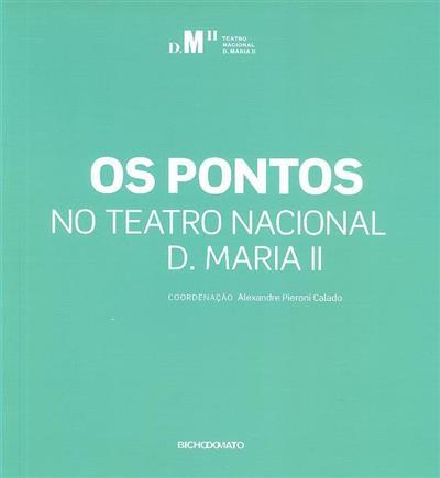 Os pontos no Teatro Nacional D. Maria II (coord. Alexandre Pieroni Calado)