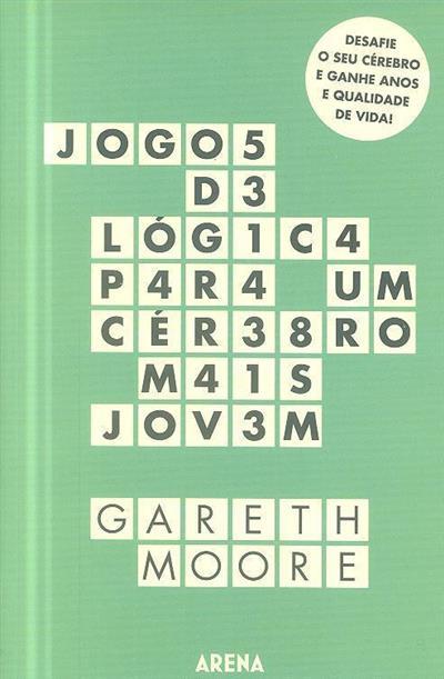 Jogos de lógica para um cérebro mais jovem (Gareth Moore)