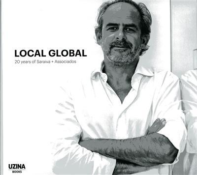 Local global, 20 years of Saraiva + Associados (ed. José Manuel das Neves)