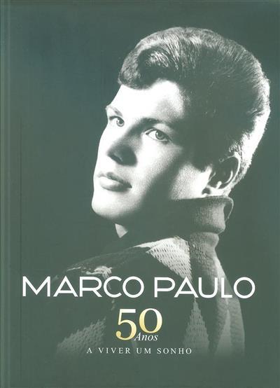 Marco Paulo, 50 anos a viver um sonho (Cristiana Rodrigues, Ana Oliveira)