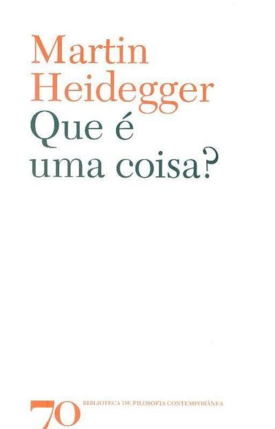 O que é uma coisa? (Martin Heidegger)