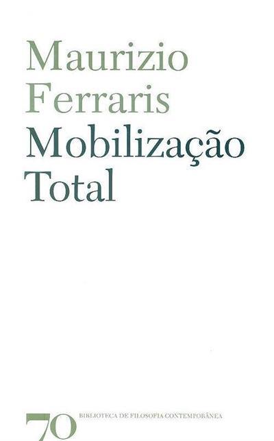 Mobilização total (Maurizio Ferraris)