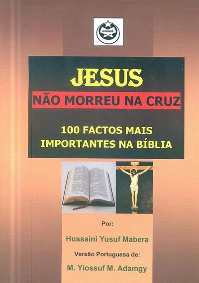 Jesus não morreu na cruz (Hussaini Yusuf Mabera)