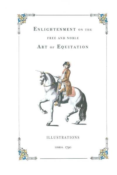 Enlightenment on the free and noble art of equitation