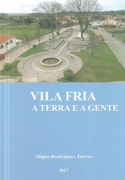 Vila Fria, a terra e a gente (Alípio Rodrigues Torres)