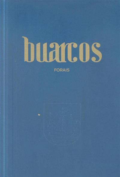 Buarcos, forais (Ana Isabel Martins Moreira Pina... [et al.])