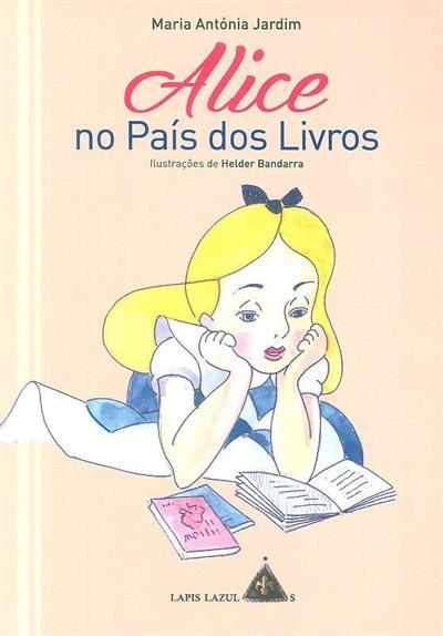 Alice no país do livros (Maria Antónia Jardim)