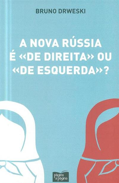 A nova Rússia é «de direita» ou «de esquerda»?  (Bruno Drweski)