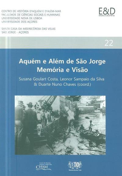 """Aquém e além de São Jorge (Colóquio """"Aquém e além de São Jorge"""")"""