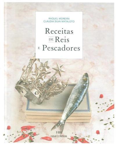 Receitas de reis e pescadores (coord. Raquel Moreira, Cláudia Silva Mataloto)