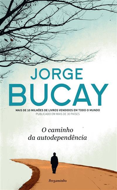 O caminho da autodependência (Jorge Bucay)