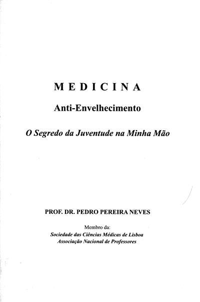 Medicina, anti-envelhecimento (Pedro Pereira Neves)
