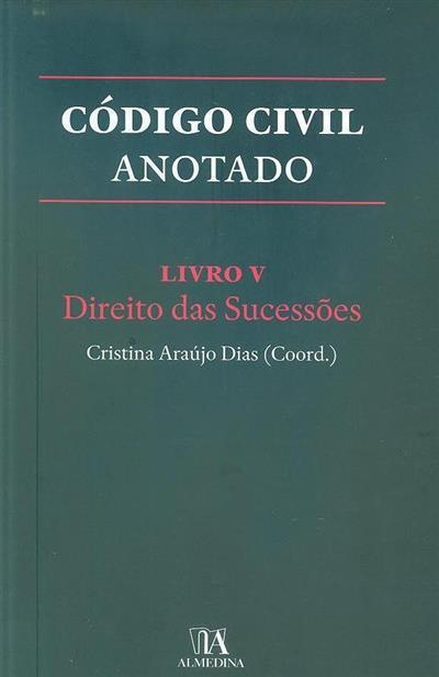 Código civil (coord. Cristina M. Araújo Dias)