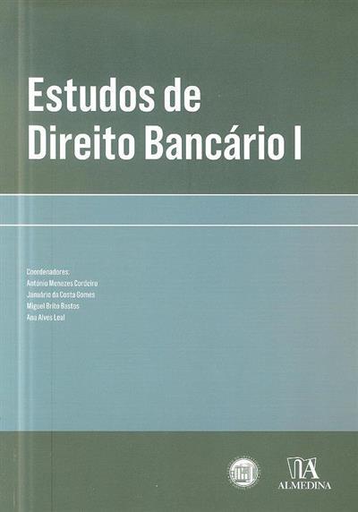 Estudos de direito bancário (coord. António Menezes Cordeiro... [et al.])
