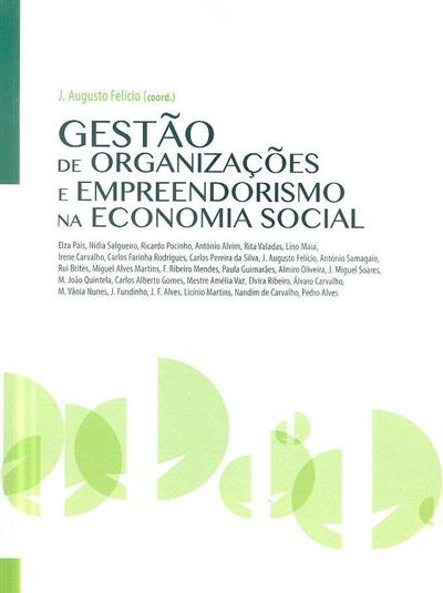 Gestão de organizações e empreendedorismo na economia social (coord. J. Augusto Felício)