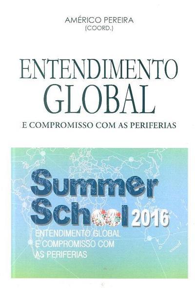 Entendimento global e compromisso com as periferias (coord. Américo Pereira)