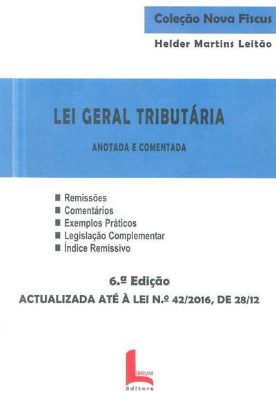 Lei geral tributária, anotada e comentada (Helder Martins Leitão)